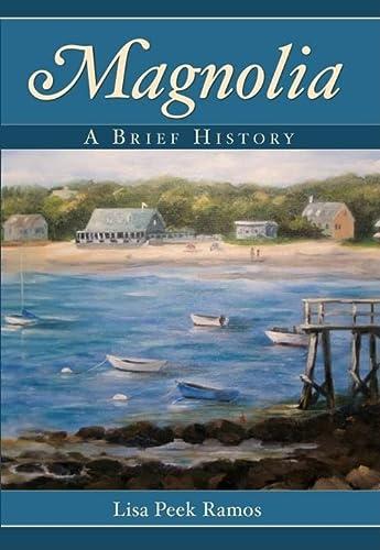 9781596294530: Magnolia:: A Brief History
