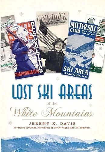 9781596294790: Lost Ski Areas of the White Mountains