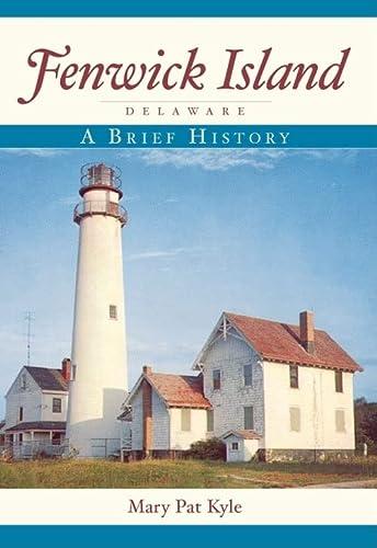 9781596295056: Fenwick Island, Delaware: A Brief History