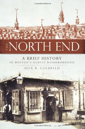 9781596295186: The North End: A Brief History of Boston's Oldest Neighborhood