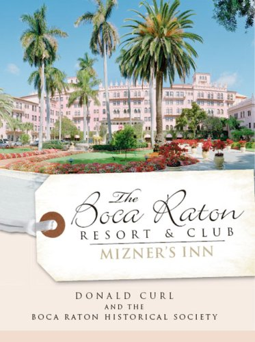 9781596295278: The Boca Raton Resort & Club:: Mizner's Inn (Landmarks)