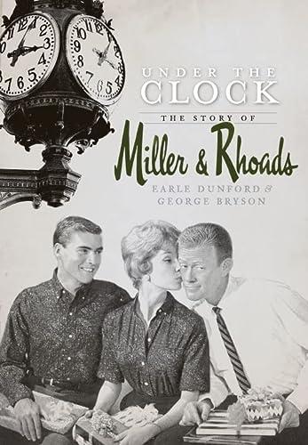 Under the Clock: The Story of Miller & Rhoads (Landmarks): Earle Dunford