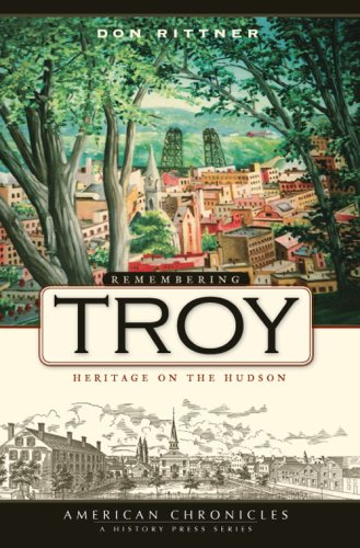 9781596295360: Remembering Troy: Heritage on the Hudson (American Chronicles)