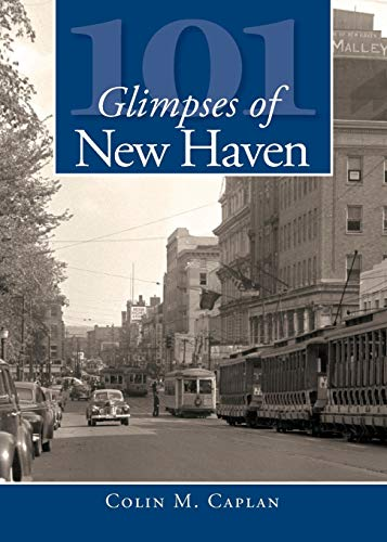 9781596295407: 101 Glimpses of New Haven (Vintage Images)