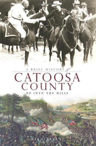 A Brief History of Catoosa County (GA): Up Into the Hills