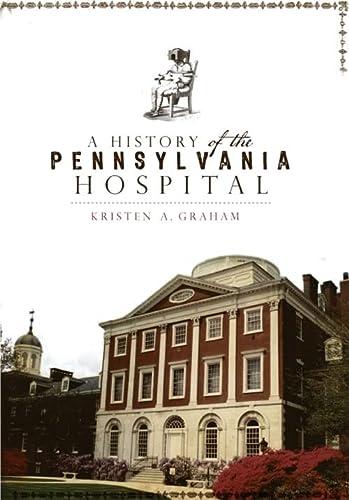 9781596295674: A History of the Pennsylvania Hospital (Landmarks)