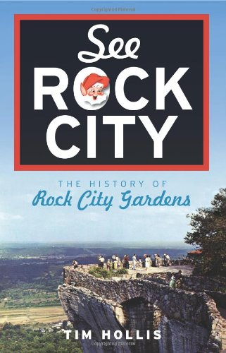 See Rock City: The History of Rock City Gardens (Landmarks): Tim Hollis