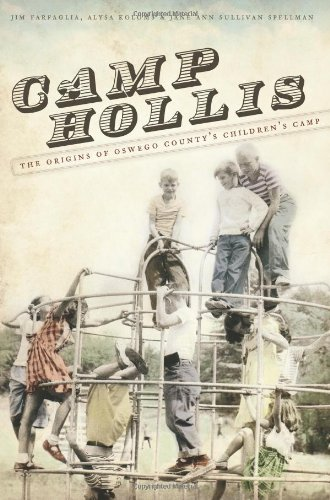 9781596295827: Camp Hollis:: The Origins of Oswego County's Childrens' Camp