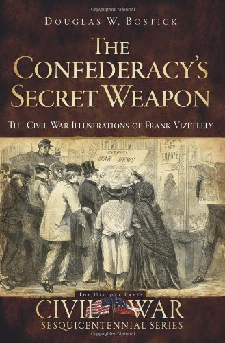 9781596295926: The Confederacy's Secret Weapon: The Civil War Illustrations of Frank Vizetelly (Civil War Series)