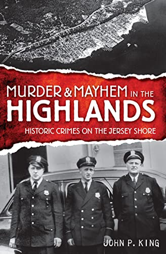 Murder & Mayhem in the Highlands: Historic: John P. King