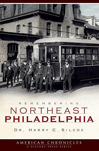 9781596296152: Remembering Northeast Philadelphia (American Chronicles)