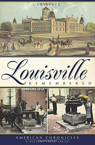 9781596296282: Louisville Remembered (American Chronicles)