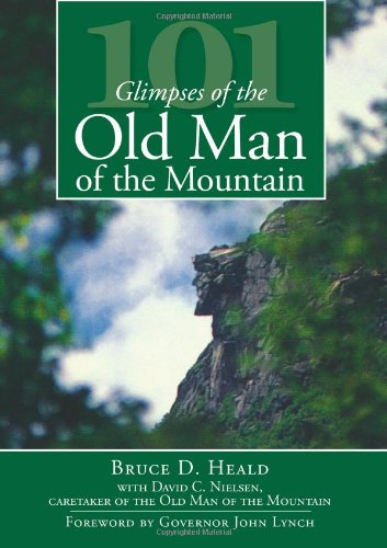 101 Glimpses of the Old Man of: Bruce D. Heald