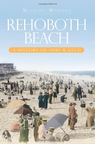 9781596296411: Rehoboth Beach: A History of Surf & Sand (Brief History)
