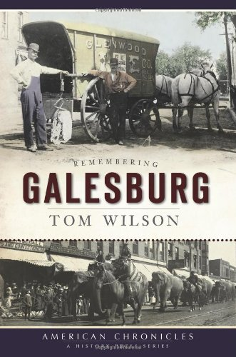 9781596296732: Remembering Galesburg (American Chronicles)