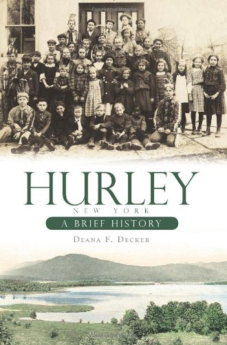 9781596296992: Hurley, New York:: A Brief History (Brief Histories)