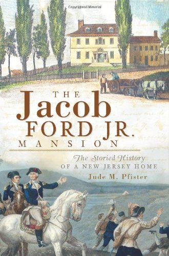 9781596297166: The Jacob Ford Jr. Mansion:: The Storied History of a New Jersey Home (Landmarks)