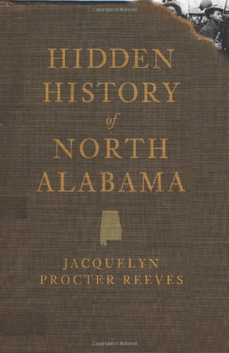 Hidden History of North Alabama: Reeves, Jacquelyn Procter