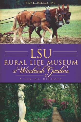The LSU Rural Life Museum and Windrush: Phillips, Faye