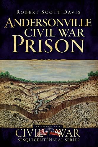Andersonville Civil War Prison (Civil War Series)