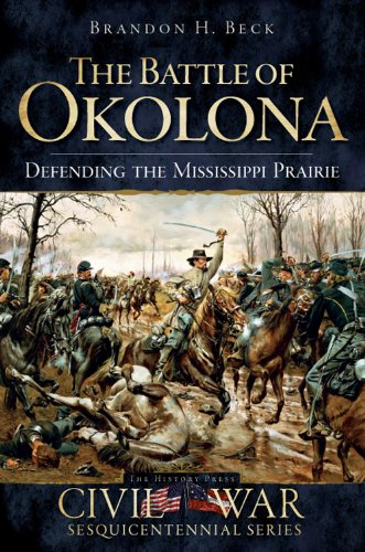 9781596297784: The Battle of Okolona: Defending the Mississippi Prairie (Civil War Series)