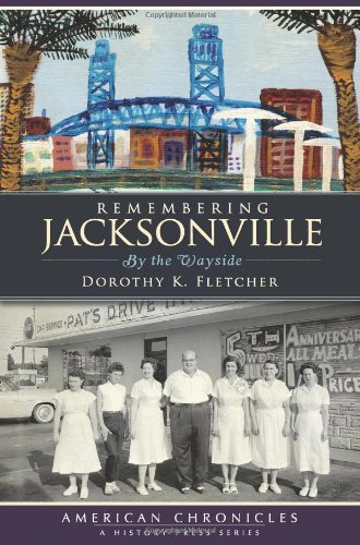 9781596297814: Remembering Jacksonville: By the Wayside (American Chronicles)