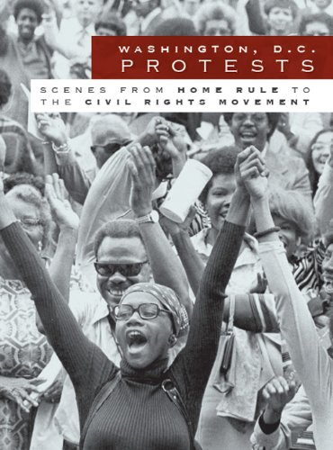 9781596297869: Washington, D.C. Protests:: Scenes from Home Rule to the Civil Rights Movement