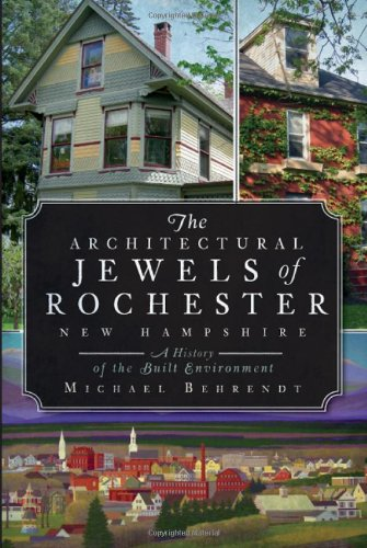 9781596297968: The Architectural Jewels of Rochester New Hampshire: A History of the Built Environment