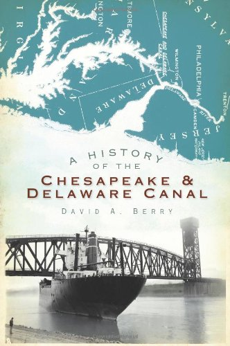 9781596298644: A History of the Chesapeake & Delaware Canal (Landmarks)