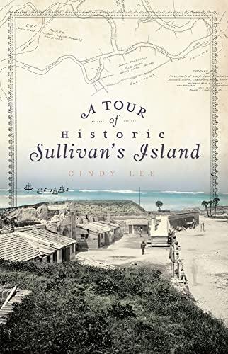 9781596298651: A Tour of Historic Sullivan's Island (History & Guide)