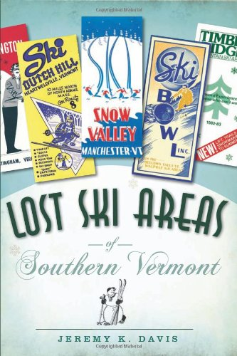 9781596298712: Lost Ski Areas of Southern Vermont