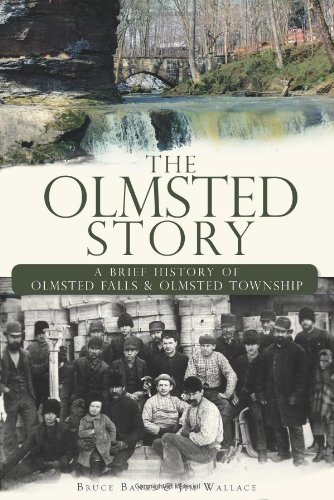 9781596298989: The Olmsted Story: A Brief History of Olmsted Falls & Olmsted Township