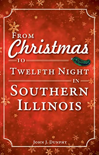 9781596299139: From Christmas to Twelfth Night in Southern Illinois