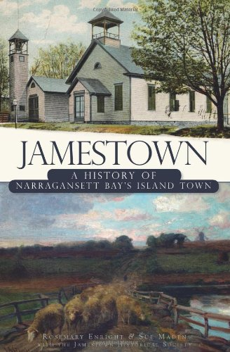 Jamestown: A History of Narragansett Bay's Island Town (Brief History): Maden, Sue; Enright, ...