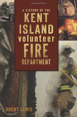 9781596299818: A History of the Kent Island Volunteer Fire Department