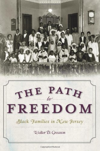 9781596299924: The Path to Freedom: Black Families in New Jersey