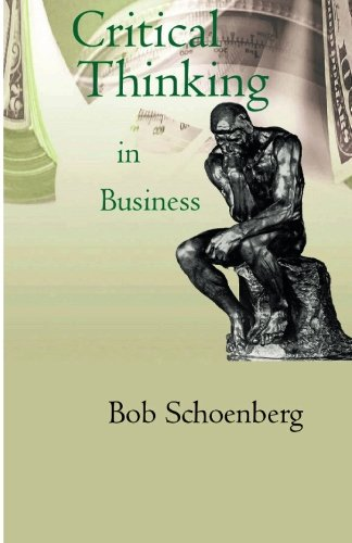 Critical Thinking in Business: Bob Schoenberg