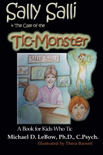 9781596300880: Sally Salli & the Case of the Tic Monster: A Book for Kids Who Tic