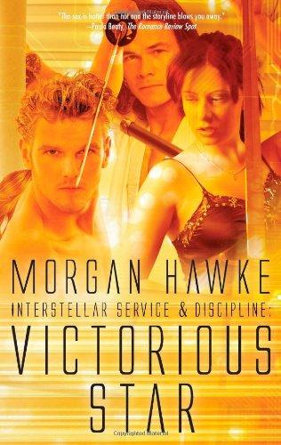 Interstellar Service & Discipline: Victorious Star: Morgan Hawke