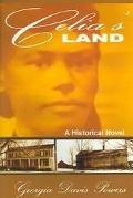 9781596330030: Celia's Land - A Historical Novel - Celia Mudd Hardback
