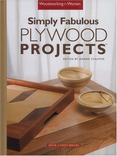 9781596350588: Simply Fabulous Plywood Projects (Woodworking for Women)