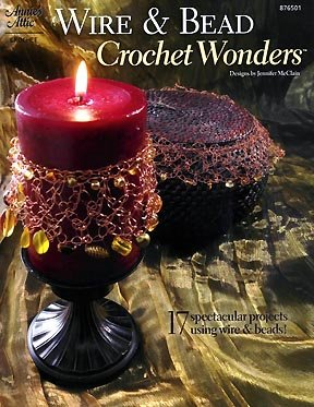 9781596350731: Wire & Bead Crochet Wonders: 17 Spectacular Projects Using Wire & Beads
