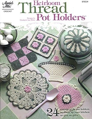 9781596351042: Heirloom Thread Pot Holders