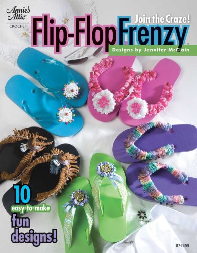 Flip Flop Frenzy, Crochet 8765591: Jennifer Christiansen McClain