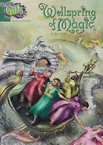 Wellspring of Magic (Creative Girls Club Adventure,: Jan Fields