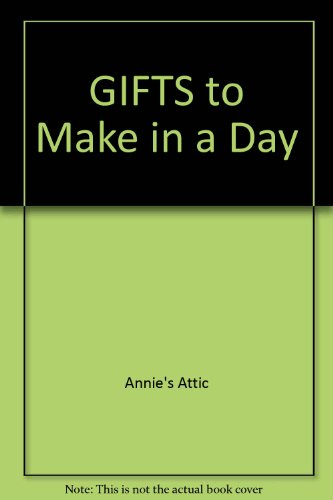 9781596351622: GIFTS to Make in a Day
