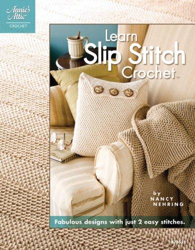 9781596352155: Learn Slip Stitch Crochet (Annie's Attic: Crochet)