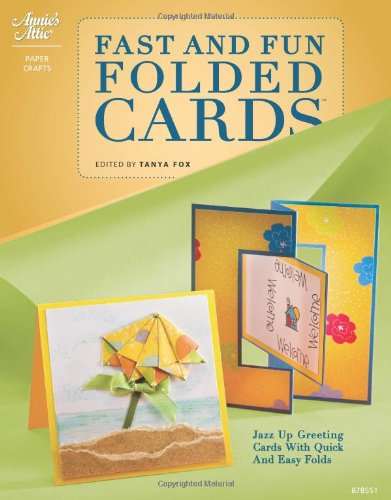 9781596352353: Fast and Fun Folded Cards (Annie's Attic: Paper Crafts)