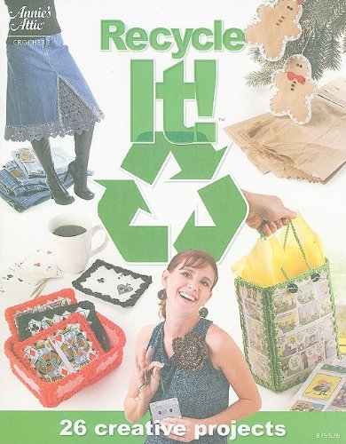 9781596352605: Recycle It! (Annie's Attic: Crochet)