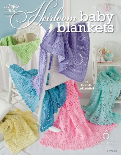 Heirloom Baby Blankets (Annie's Attic: Crochet): LaFlamme, Lucille